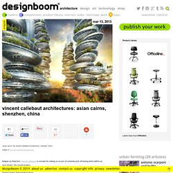 vincent callebaut architectures: asian cairns, shenzhen, china