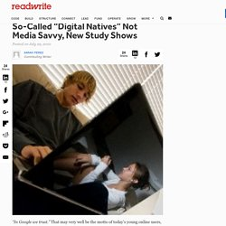 "So-Called ""Digital Natives"" Not Media Savvy, New Study Shows"