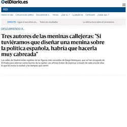 """Tres autores de las meninas callejeras: """"Si tuviéramos que diseñar una menina sobre la política española, habría que hacerla muy cabreada"""""""