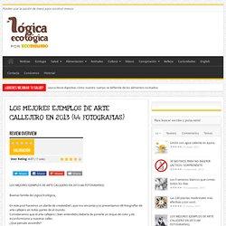 LOS MEJORES EJEMPLOS DE ARTE CALLEJERO EN 2013 (44 FOTOGRAFIAS)