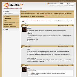 Sonde callibrage écran > spyder 3 ou huey pro (Page 1) / Création graphique, musicale et vidéo