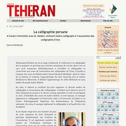 La calligraphie persane A travers l'entretien avec M. Heidari, éminent maître calligraphe à l'Association des calligraphes d'Iran