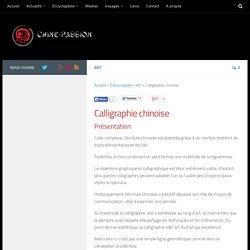 Calligraphie chinoise – Art – Encyclopédie – Chine-Passion – Découvrir la Chine