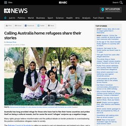 Calling Australia home: refugees share their stories