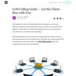 Cold Calling Guide — Let the Client Stay with You - Louis Marcel - Medium
