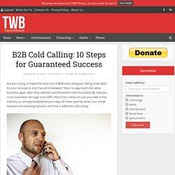 B2B Cold Calling: 10 Steps for Guaranteed Success
