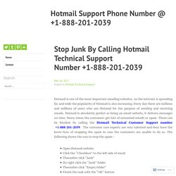 Stop Junk By Calling Hotmail Technical Support Number +1-888-201-2039 – Hotmail Support Phone Number @ +1-888-201-2039