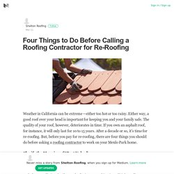 Four Things to Do Before Calling a Roofing Contractor for Re-Roofing