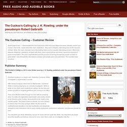 The Cuckoo's Calling by J. K. Rowling, pseudo Robert Galbraith