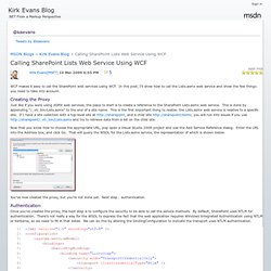 Kirk Evans Blog : Calling SharePoint Lists Web Service Using WCF