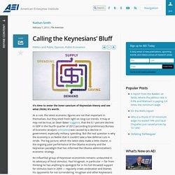 Calling the Keynesians' Bluff - AEI