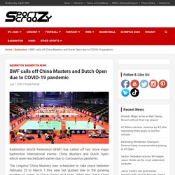 BWF calls off China Masters and Dutch Open due to COVID-19 pandemic