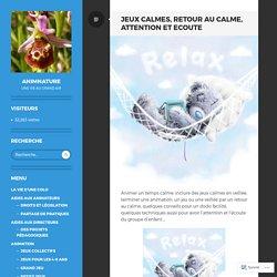 Jeux Calmes, Retour au Calme, Attention et Ecoute – AnimNature