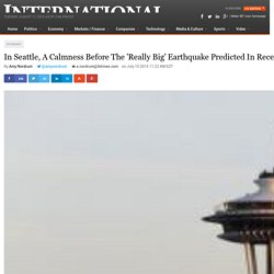 In Seattle, A Calmness Before The 'Really Big' Earthquake Predicted In Recent New Yorker Piece