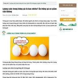 Lượng calo trong trứng gà là bao nhiêu? Ăn trứng gà có giảm cân không