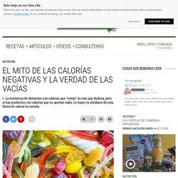 El mito de las calorías negativas y la verdad de las vacías
