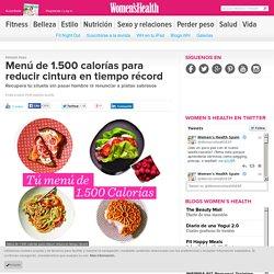 Menú de 1.500 calorías para reducir cintura en tiempo récord