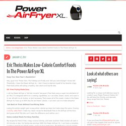 Eric Theiss Makes Low-Calorie Comfort Foods In The Power AirFryer XL