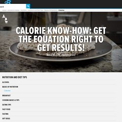 Calorie Know-How: Get The Equation Right To Get Results!