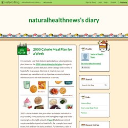 2000 Calorie Meal Plan for a Week - naturalhealthnews's diary