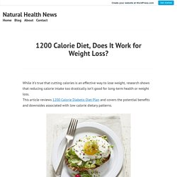 1200 Calorie Diet, Does It Work for Weight Loss? – Natural Health News