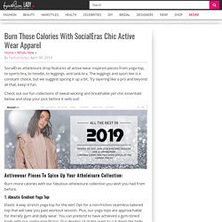 Burn Those Calories With Socialeras Chic Active Wear Apparel