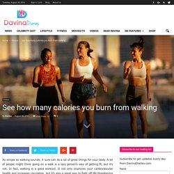 See how many calories you burn from walking - Davina Diaries