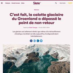 C'est fait, la calotte glaciaire du Groenland a dépassé le point de non-retour