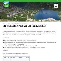 """Des """"calques"""" pour vos GPS (Marcel Goll) - Club des Cent Cols"""