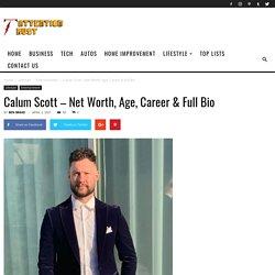 Calum Scott - Net Worth, Age, Career & Full Bio