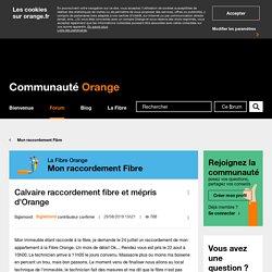 Des pairs de situation (Calvaire raccordement fibre et mépris d'Orange)