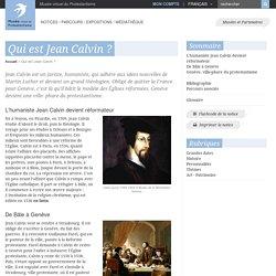 Qui est Jean Calvin ?
