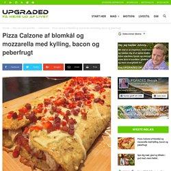 Pizza Calzone af Blomkål & Mozzarella med Kylling, Bacon og Peberfrugt
