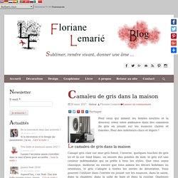 Camaïeu de gris dans la maison - Floriane Lemarié