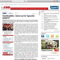 """Cambadélis : haro sur la """"gauche pépère"""""""