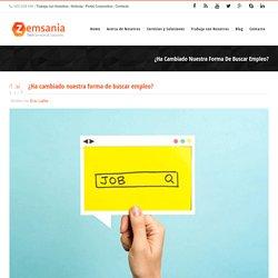 ¿Ha cambiado nuestra forma de buscar empleo? - Zemsania
