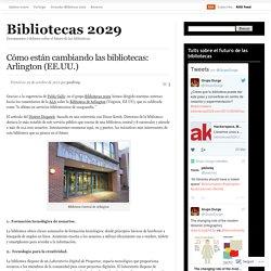 Cómo están cambiando las bibliotecas: Arlington (EE.UU.)