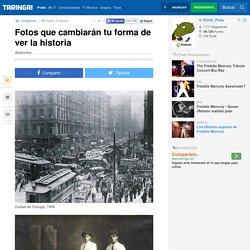 Fotos que cambiarán tu forma de ver la historia