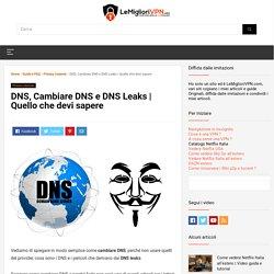 DNS, Cambiare DNS e DNS Leaks
