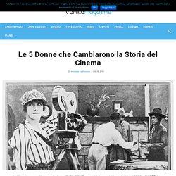 Le 5 Donne che Cambiarono la Storia del Cinema - Creatività, Innovazione e Passione per il Bello