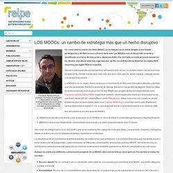 LOS MOOCs: un cambio de estrategia más que un hecho disruptivo