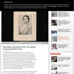 """Rosa Parks, 60 anni fa il suo """"no"""" cambiò la storia dei diritti civili"""