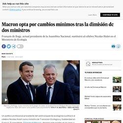 El Pais - Macron opta por cambios mínimos tras la dimisión de dos ministros