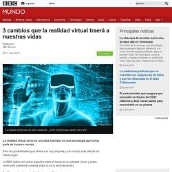 3 cambios que la realidad virtual traerá a nuestras vidas - BBC Mundo