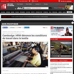 Cambodge: HRW dénonce les conditions de travail dans le textile - Asie-Pacifique