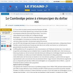 Le Cambodge peine à s'émanciper du dollar roi