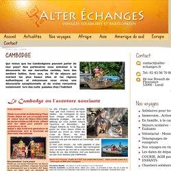Cambodge - Asie - Tourisme équitable & responsable avec Alter Echanges