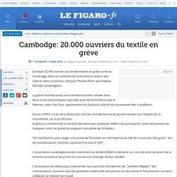 Cambodge: 20.000 ouvriers du textile en grève