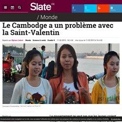 Le Cambodge a un problème avec la Saint-Valentin