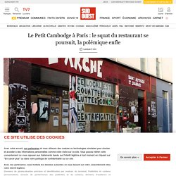 Le Petit Cambodge à Paris: le squat du restaurant se poursuit, la polémique enfle